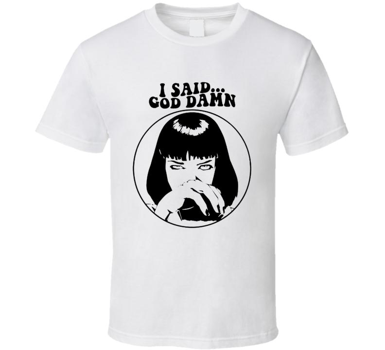 Mia Wallace I Said God Damn Pulp Fiction Brand New Classic White T Shirt
