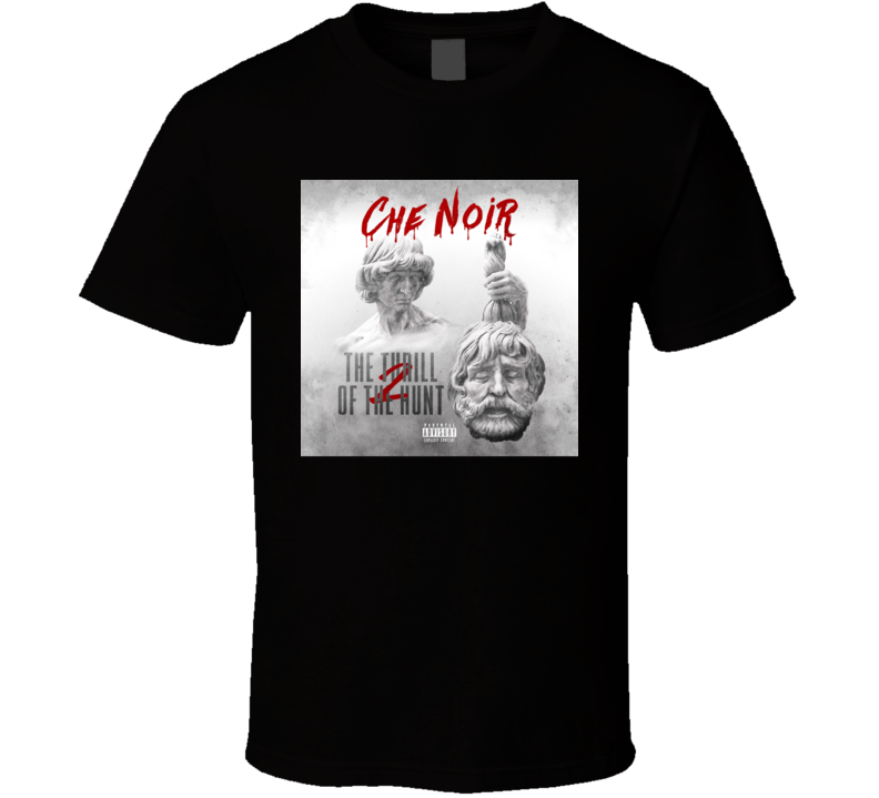 Che Noir The Thrill Of The Hunt 2 Brand New Classic Black Hip Hop T Shirt