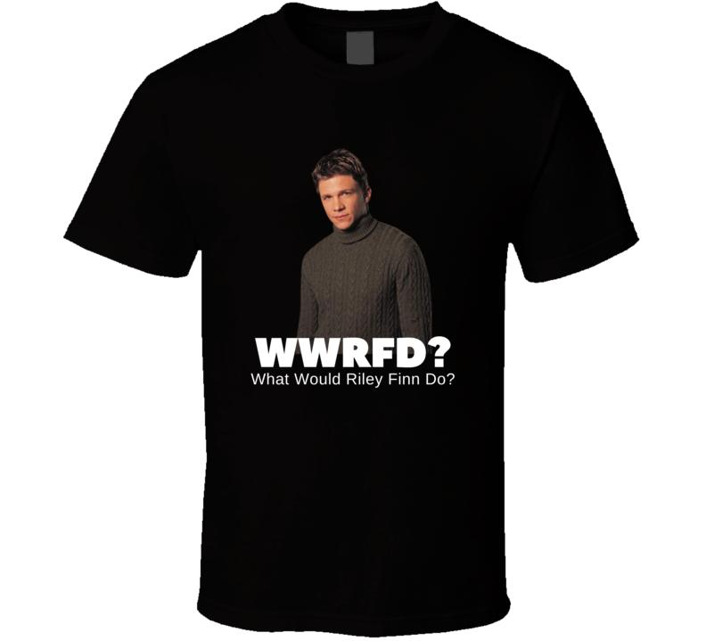 Wwrd? What Would Riley Finn Do Buffy Tv Show T Shirt
