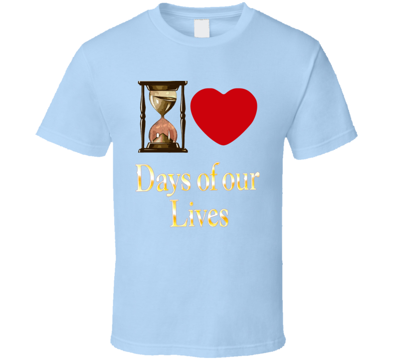 I Love Days Of Our Lives Hourglass Soap T Shirt