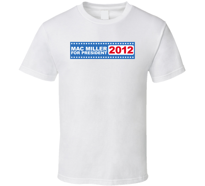 Mac Miller For President 2012 T Shirt