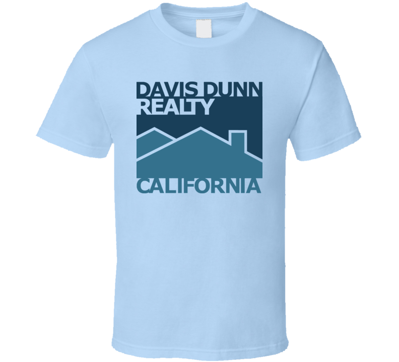 Davis Dunn Realty I Love You Man T Shirt