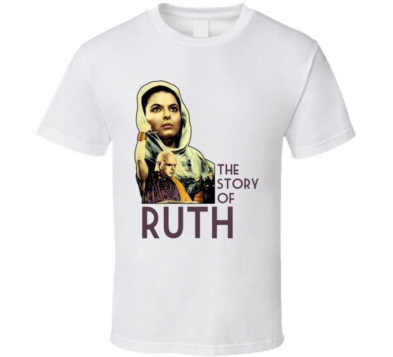 The Story Of Ruth T Shirt