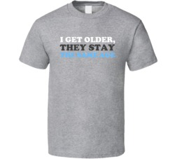 I Get Older They Stay The Same Age Matthew McConaughey Dazed And Confused T Shirt