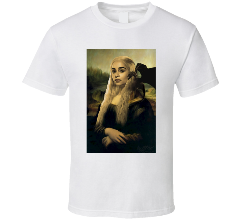Daenerys Targaryen Game of Thrones Mona Lisa Parody TV Show T-Shirt