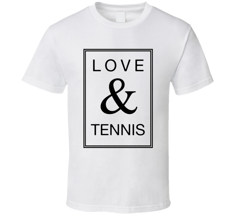 Love And Tennis Fan T Shirt