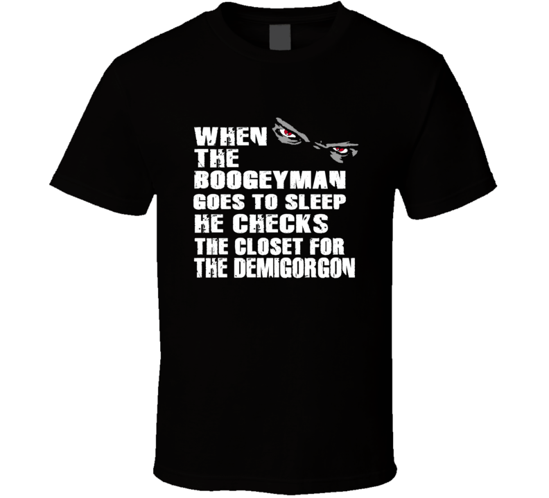 Demigorgon Boogeyman Closet Stranger Things Fan Gift T Shirt