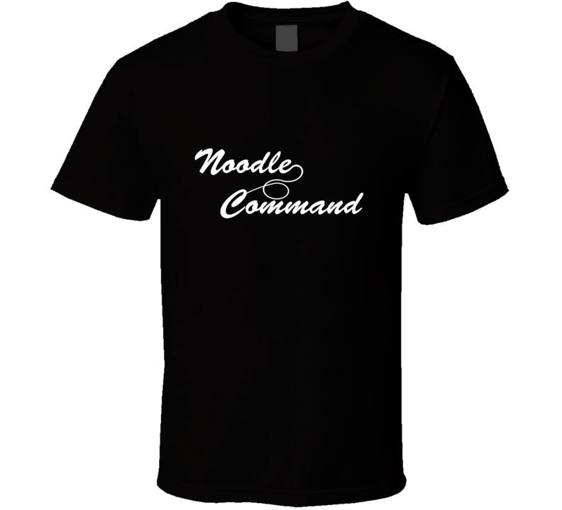 Noodle Command Eric Bemis Santa Clarita Diet Netflix Tv Show Fan T Shirt