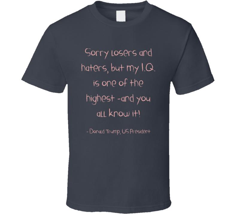 Donald Trump President Us Tweet Twitter Iq Narcissist T Shirt