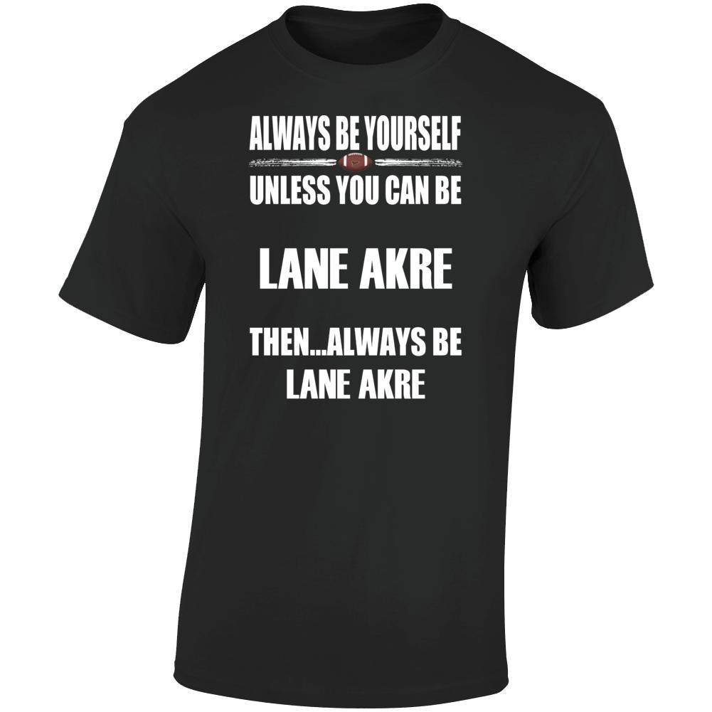 Lane Akre Be Yourself Iowa City Football Fan T Shirt
