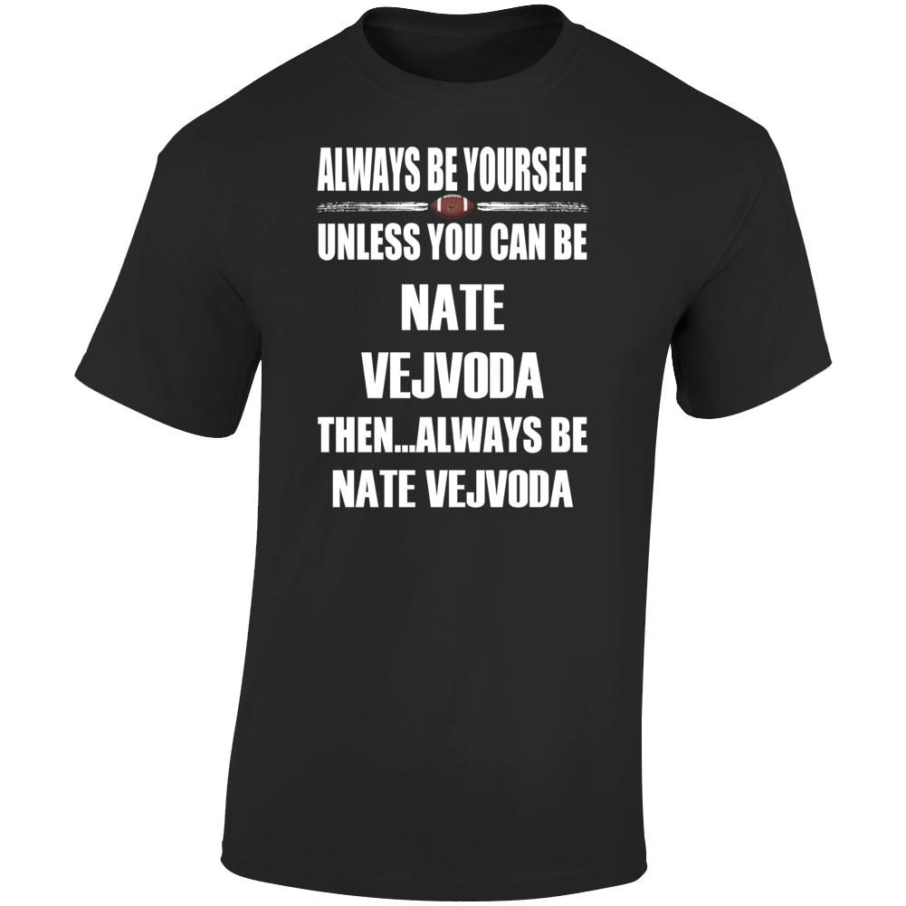 Nate Vejvoda Be Yourself Iowa City Football Fan T Shirt