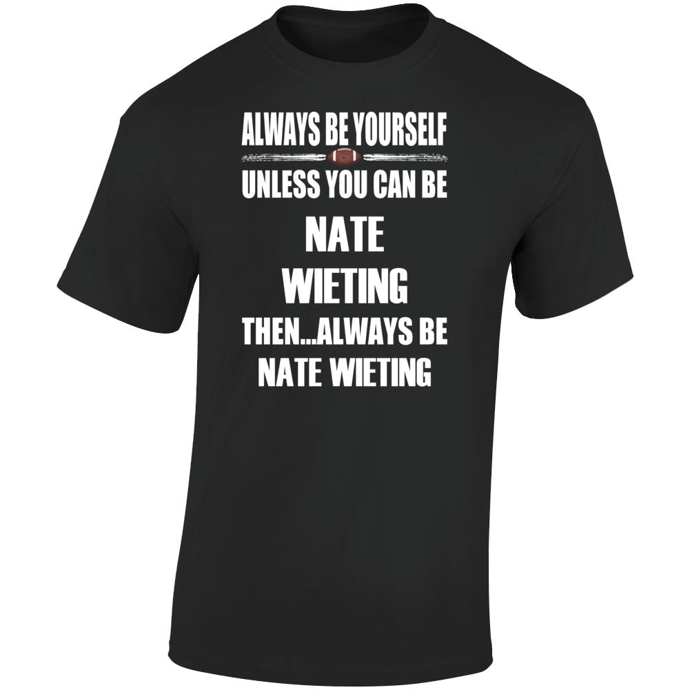 Nate Wieting Be Yourself Iowa City Football Fan T Shirt