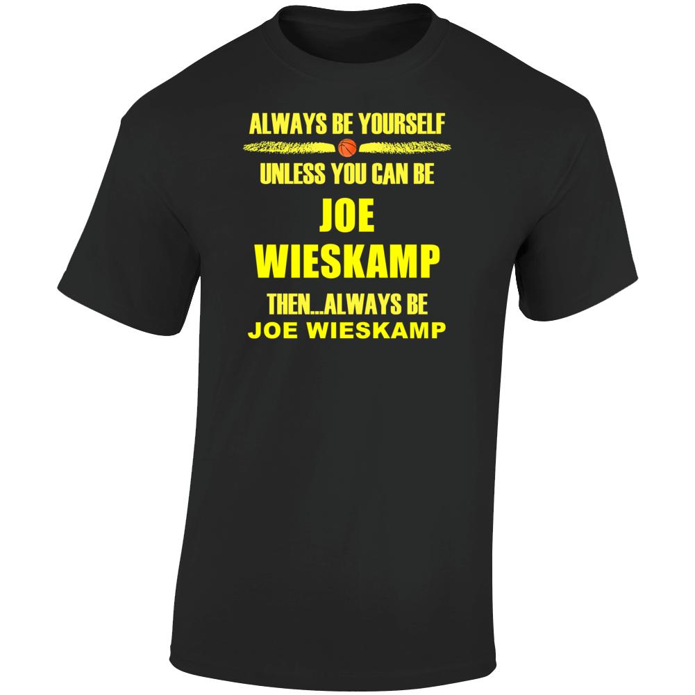 Joe Wieskamp Be Yourself Iowa Basketball Fan T Shirt