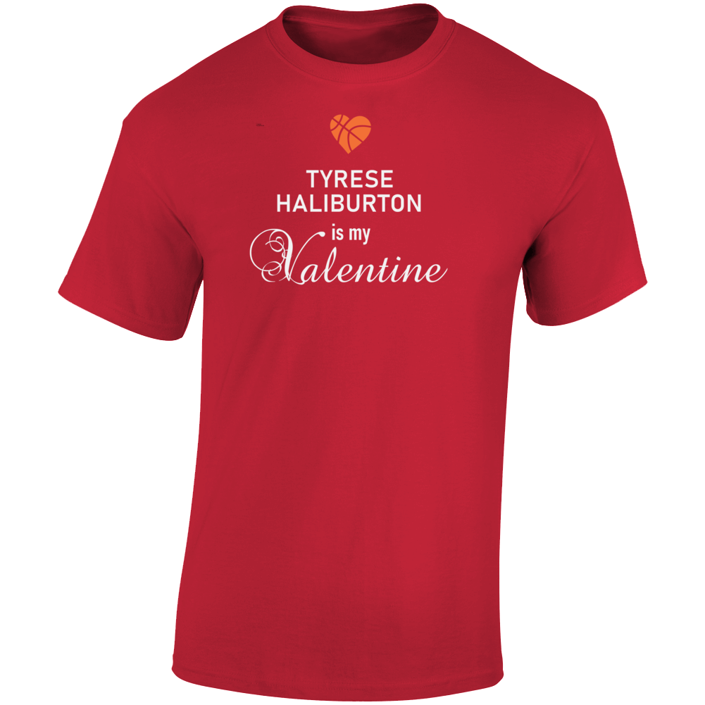 Tyrese Haliburton Is My Valentine Iowa State Basketball Fan T Shirt