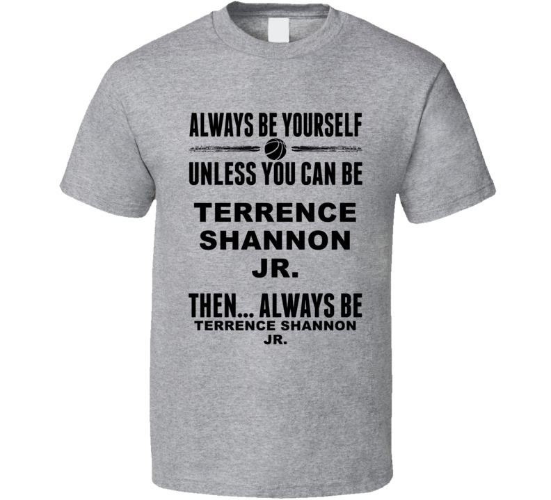 Always Be Yourself Terrence Shannon Jr. Michigan Basketball Fan Gift Cool T Shirt