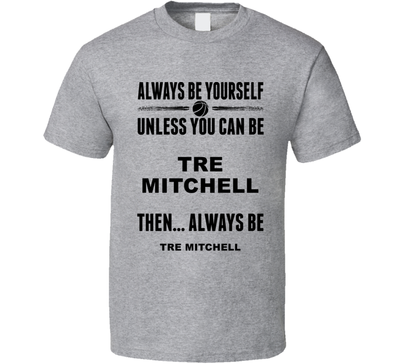 Always Be Yourself Tre Mitchell Massachusetts Basketball Fan Gift Cool T Shirt