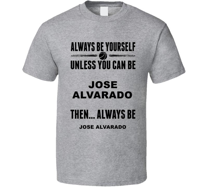 Always Be Yourself Jose Alvarado Georgia Basketball Fan Gift Cool T Shirt