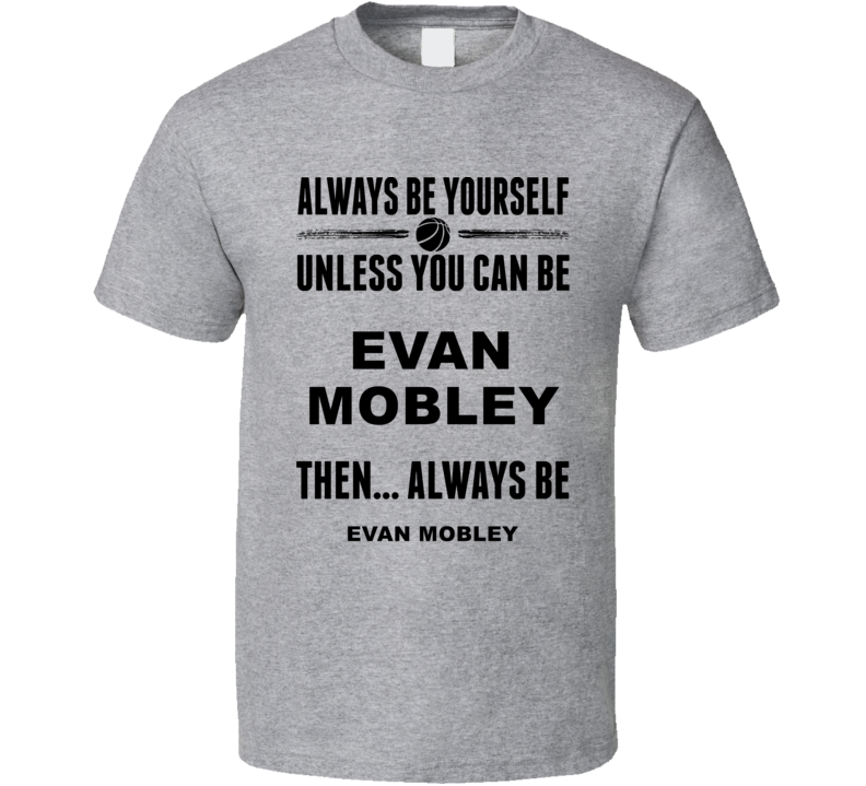 Always Be Yourself Evan Mobley Usc Basketball Fan Gift Cool T Shirt