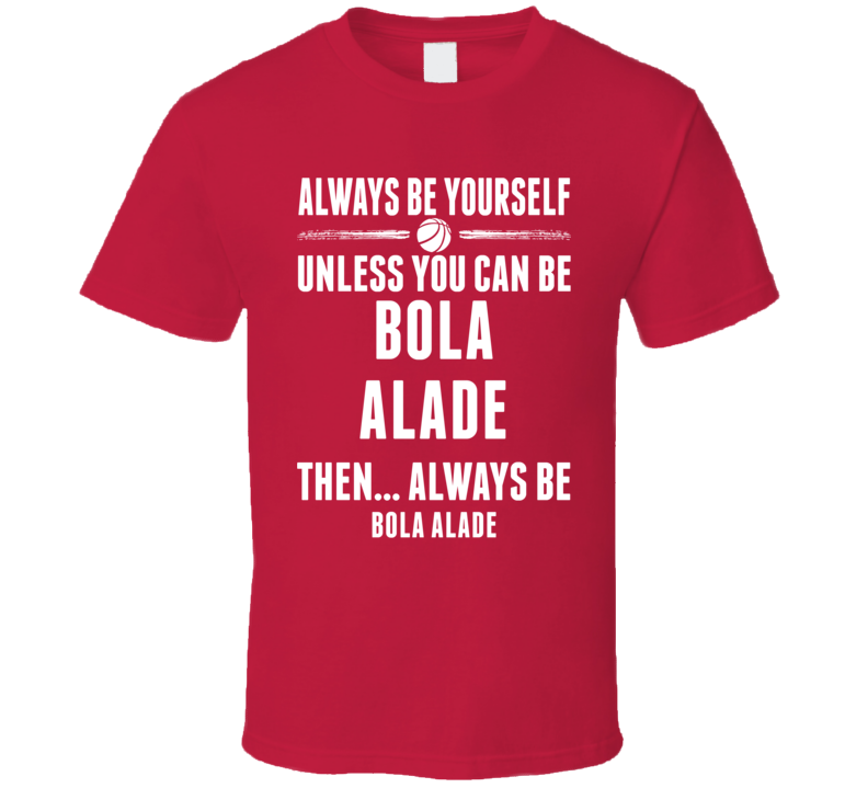 Always Be Yourself Bola Alade Oklahoma Basketball T Shirt