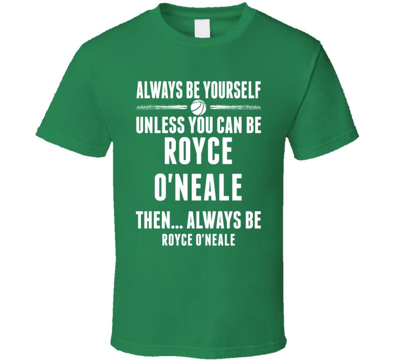 Always Be Yourself Royce O'neale Waco Basketball T Shirt