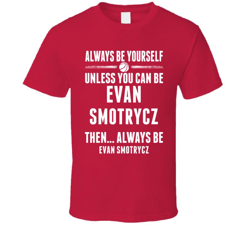 Always Be Yourself Evan Smotrycz Maryland Basketball T Shirt