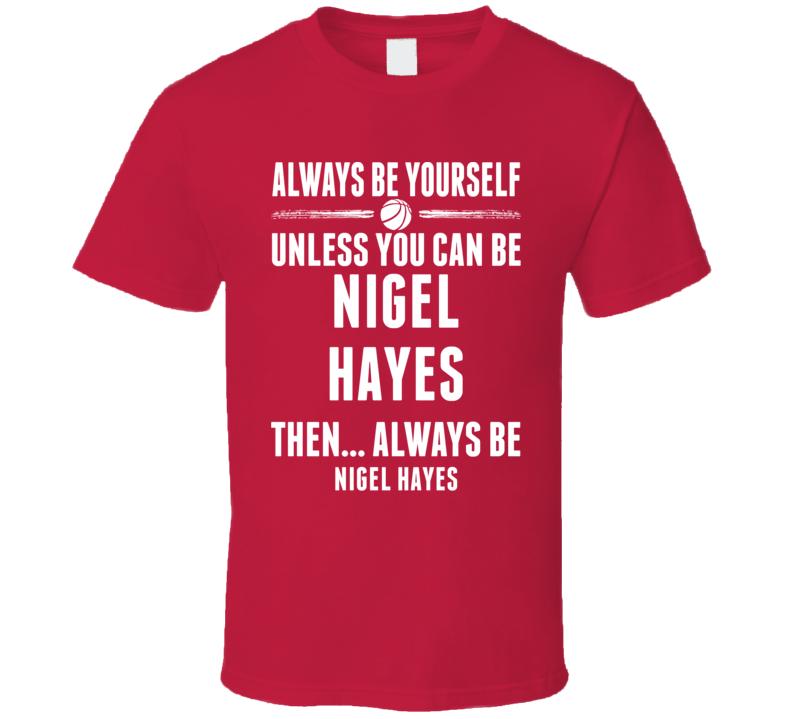 Always Be Yourself Nigel Hayes Wisconsin Basketball T Shirt