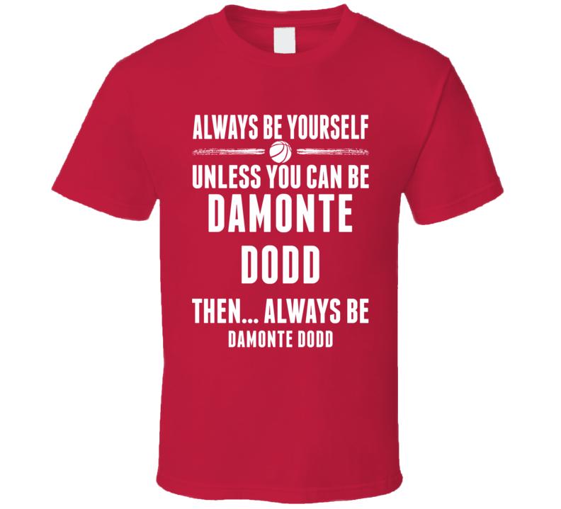 Always Be Yourself Damonte Dodd Maryland Basketball T Shirt