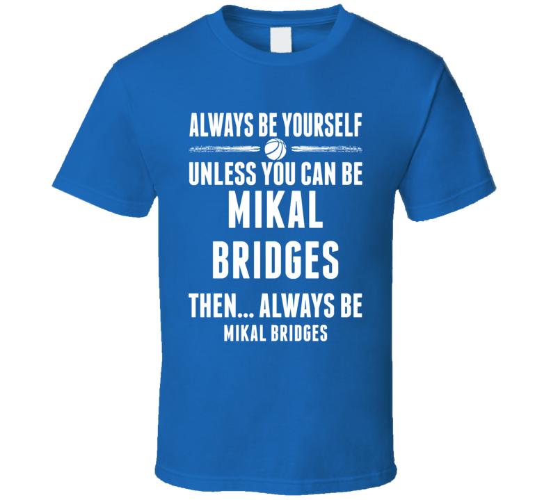 Always Be Yourself Mikal Bridges Villanova Basketball T Shirt