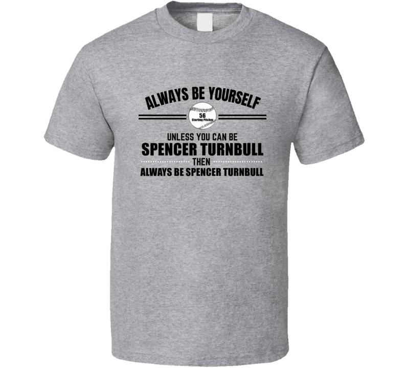 Always Be Spencer Turnbull Detroit Baseball Player Fan Starting Pitcher Gift Cool T Shirt