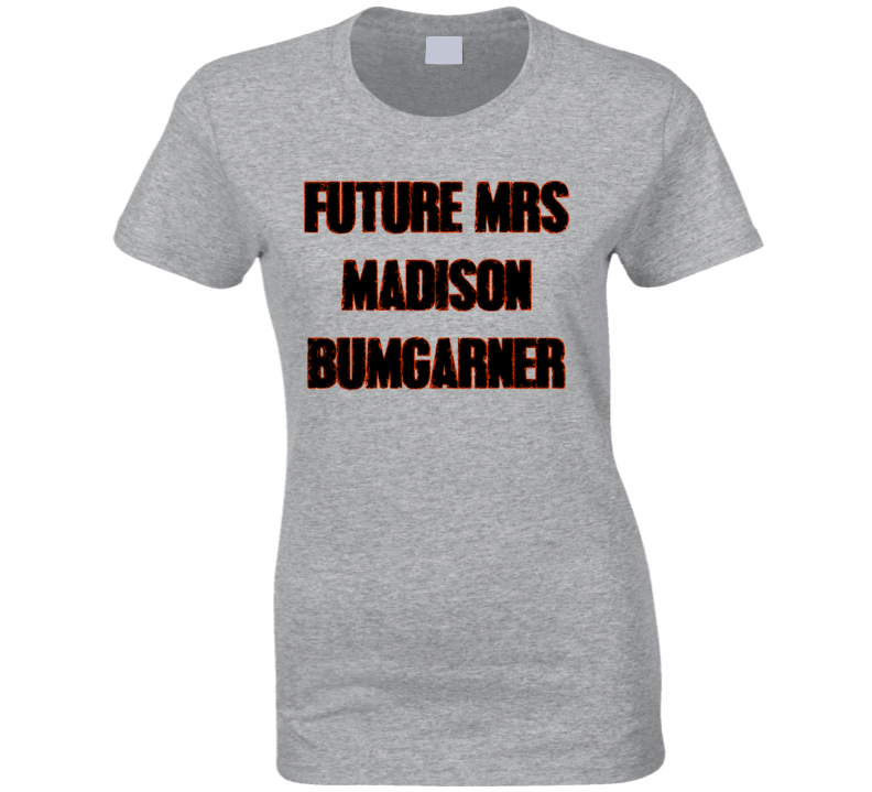 Future Mrs Madison Bumgarner Ladies San Francisco Baseball Fan T Shirt