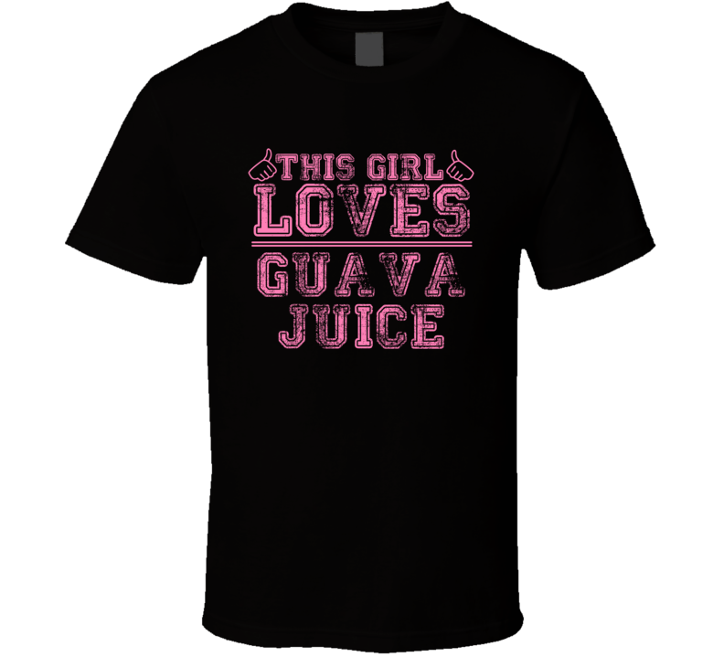 This Girl Loves Guava Juice Funny Food Fan T Shirt