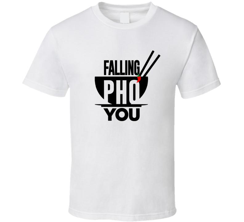 Falling Pho You Funny Love Vietnamese Popular Food Dish Foodie T Shirt