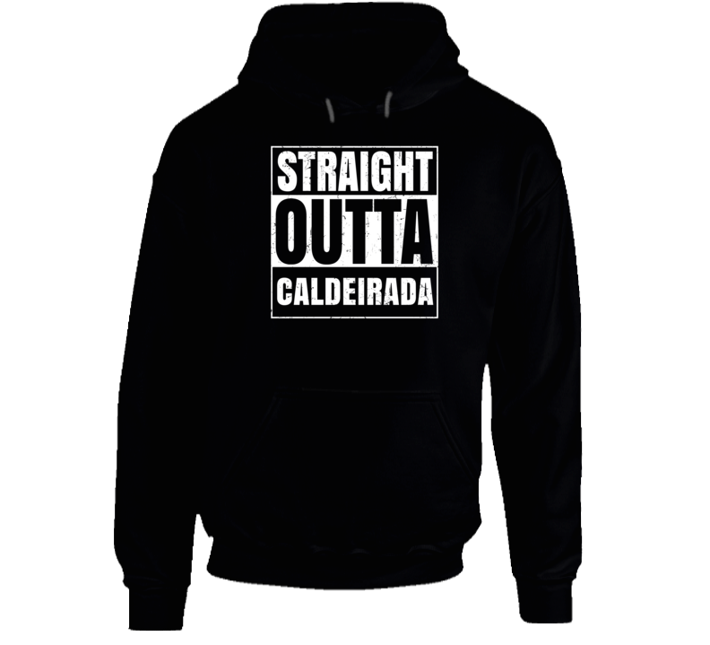 Straight Outta Caldeirada Funny Favorite Snack Food Compton Parody Hooded Pullover