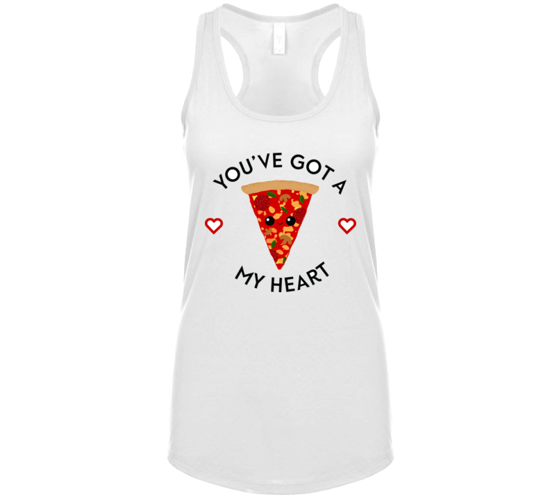 You've Got A Pizza My Heart Funny Food Lover Tanktop