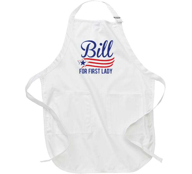 Bill For First Lady Funny Hillary Clinton Political Election Apron