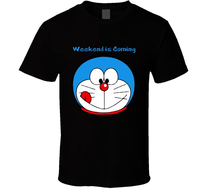 Weekend Is Coming T Shirt Face Doraemon Cartoon Movie Manga Unisex Top