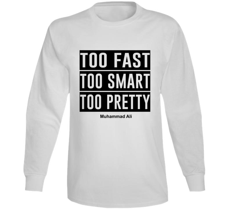 Too Fast Too Smart Too Pretty Long Sleeve
