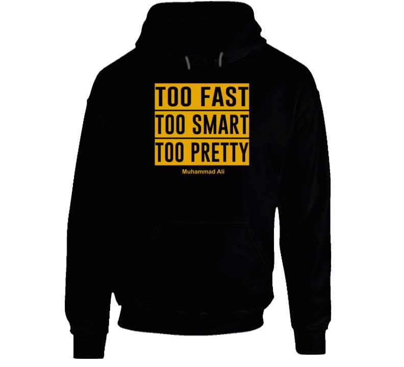 Too Fast Too Smart Too Pretty Hoodie