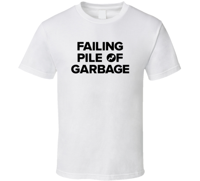 Trump Quote Failing Pile of Garbage Buzzfeed reference Meme 2017 President  T Shirt