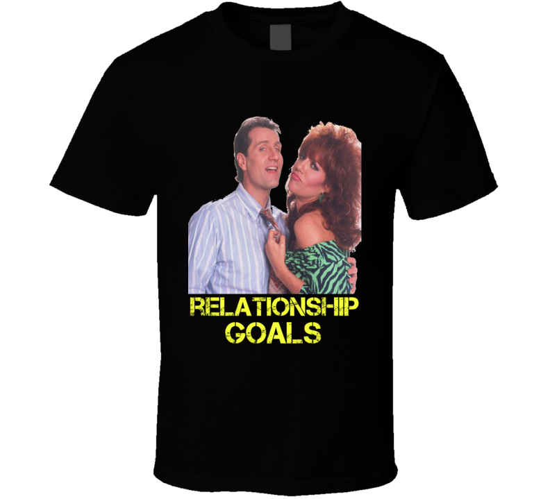 Married With Children Funny Retro Al Bundy and Peg Relationship Goals TV Show T Shirt