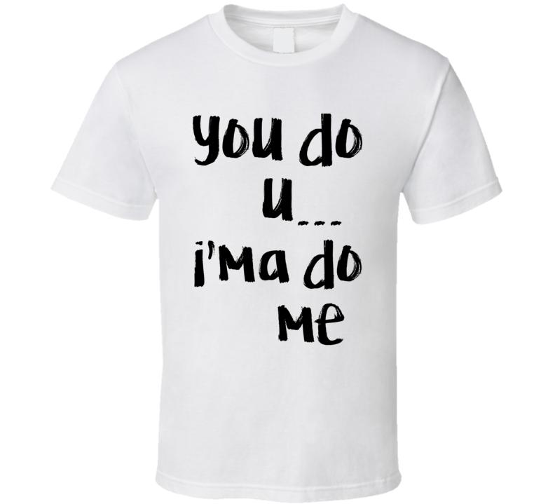 You Do u Ima Do Me The Bachelor Funny Corinne T Shirt