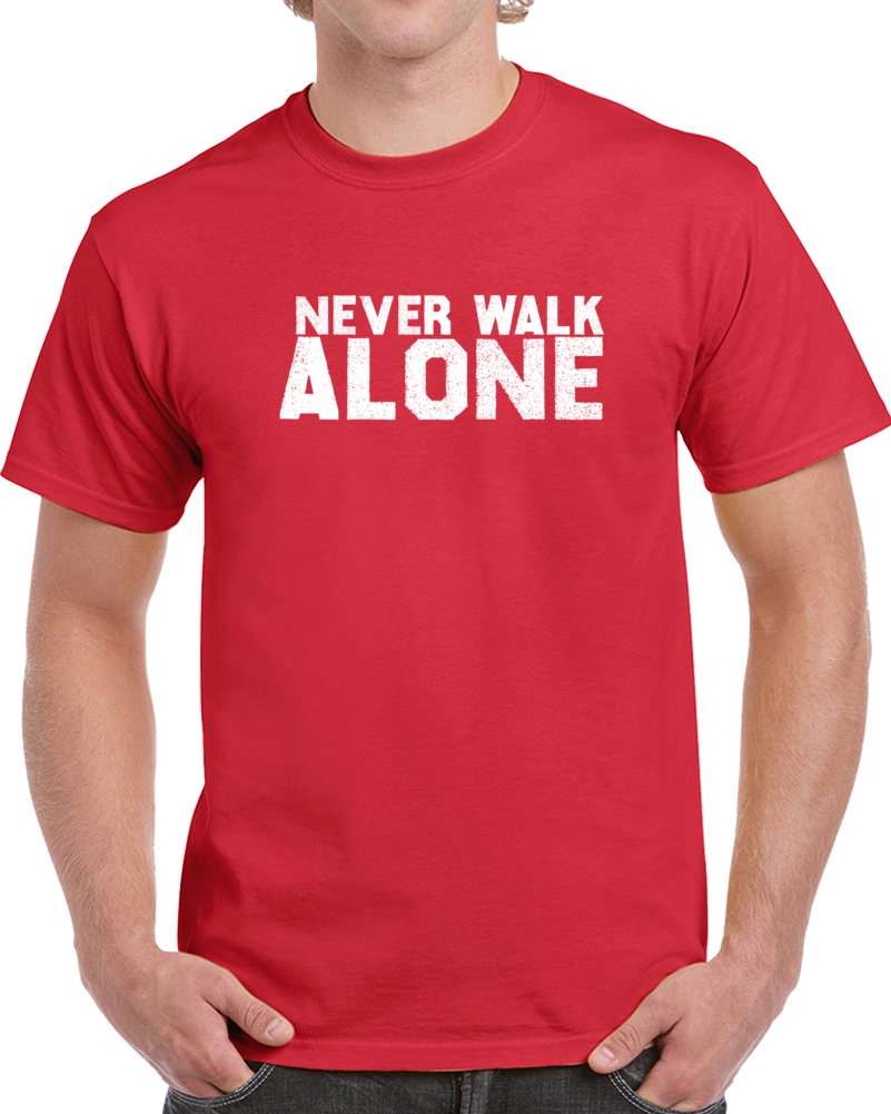 Liverpool Soccer Team Never Walk Alone  Soccer Fan T Shirt