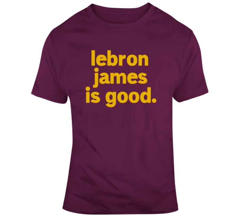 Lebron James Basketball Lebron James is Good Playoff Run Basketball Fan  T Shirt