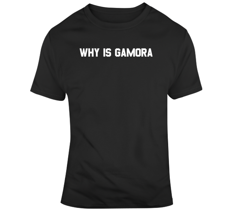 The Avengers Why is Gamora Funny Drax Quote Movie Fan  T Shirt