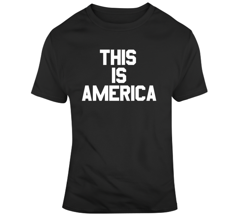 Donald Glover This is America Text Cool Music Fan V2 T Shirt
