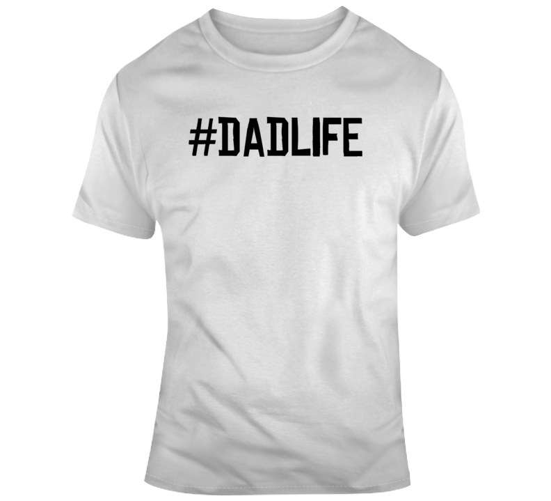 Dadlife Father's Day Gift  T Shirt