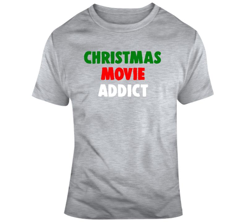 Christmas Movie Addict Funny Christmas   T Shirt