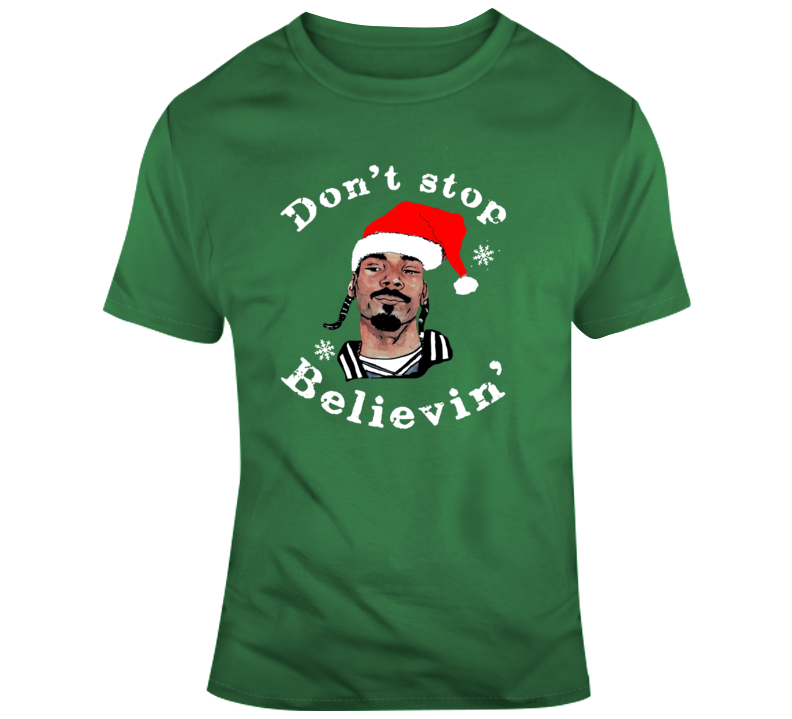Funny Christmas Santa Claus  Don't Stop Believin snoop T Shirt