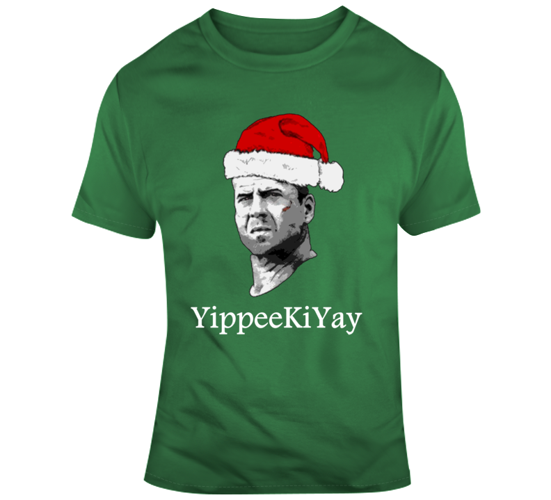 Yippee Ki Yay Die Hard Funny Christmas v2 T Shirt