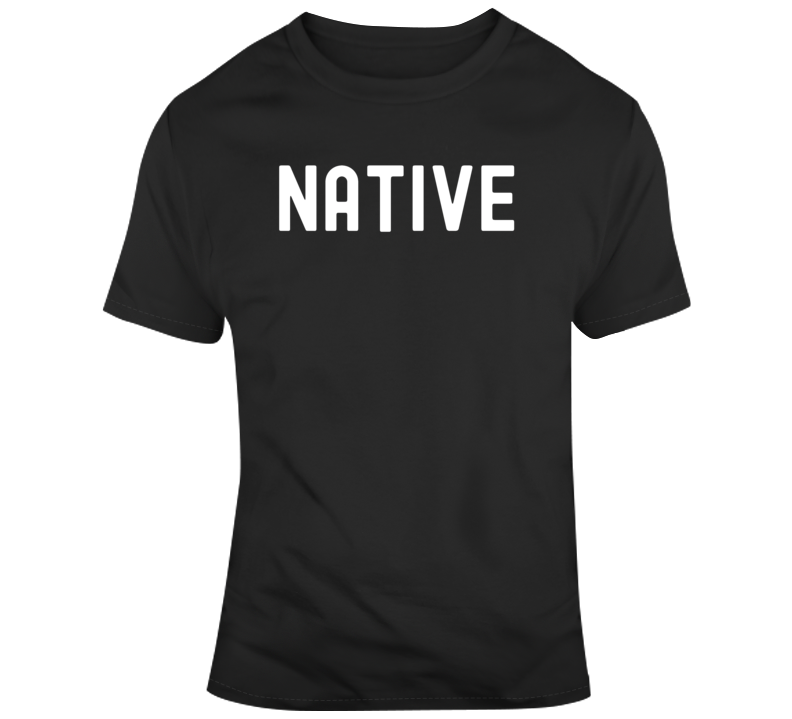 Cool Native Home Town  T Shirt